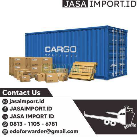 JASA IMPORT FCL 20ft & 40ft | JASAIMPORT.ID | 081311056781